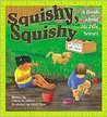 Squishy, Squishy: A Book About My Five Senses