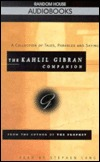 The Kahlil Gibran Companion: The Garden of the Prophet, Jesus the Son of Man, Sand and Foam, and The Wanderer