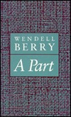 A Part by Wendell Berry