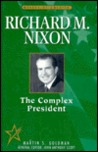 Richard M Nixon: The Complex President