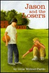 Jason and the Losers by Gina Willner-Pardo