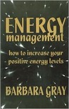 Energy Management: How To Increase Your Positive Energies