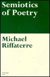 Semiotics of Poetry by Michael Riffaterre
