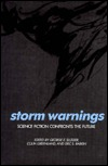 Storm Warnings: Science Fiction Confronts the Future