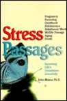 Stress Passages: Surviving Life's Transitions Gracefully