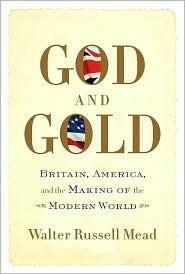 God and Gold by Walter Russell Mead