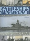 Battleships of World War I: A Fully Illustrated Country-By-Country Directory Of Dreadnoughts, Including Armoured Cruisers, Battlecruisers And Battleships From 1906-1918