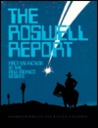 The Roswell Report: Fact Versus Fiction in the New Mexico Desert