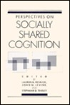 Perspectives on Socially Shared Cognition
