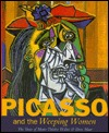 Picasso & The Weeping Women: The Years of Marie-Thérese Walter & Dora Maar