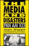 The Media and Disasters: Pan Am 103