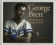 George Brett: From Here to Cooperstown