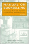 Manual on Bookselling: Practical Advice for the Bookstore Professional
