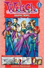 Under Presure (W.I.T.C.H. Graphic Novels #7)