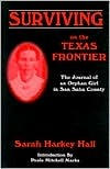 Surviving on the Texas Frontier: The Journal of a Frontier Orphan Girl in San Saba County, 1852-1907