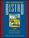 The Vegetarian Bistro: 250 Authentic French Regional Recipes