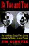 By Two and Two: The Scandalous Story of Twin Sisters Accused of a Shocking Crime of Passion