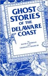 Ghost Stories of the Delaware Coast