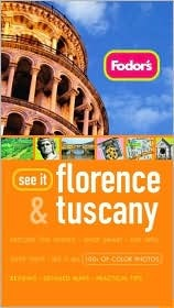 Fodor's See It Florence and Tuscany, 1st Edition (Fodor's See It)