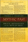 Mythic Past: Bibical Archaeology and the Myth of Israel