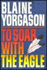 To Soar With the Eagle