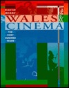 Wales and Cinema: The First Hundred Years