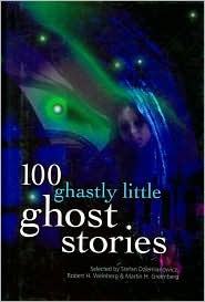 100 Ghastly Little Ghost Stories by Martin H. Greenberg