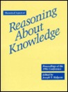 Theoretical Aspects of Reasoning about Knowledge: Proceedings of the 1986 Conference, March 19-22, 1986, Monterey, California