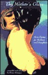 Thy Mother's Glass: More Poems for Mothers and Daughters