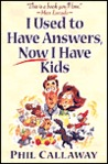 I Used to Have Answers, Now I Have Kids