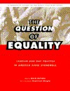 Question of Equality: Lesbian and Gay Politics in America Since Stonewall