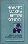 How to Make a Better School