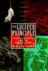 The Lucifer Principle : A Scientific Expedition Into the Forces of History