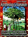 Astrotheology and Shamanism by Jan Irvin