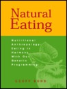 Natural Eating:  Eating In Harmony With Our Genetic Programming