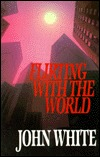 Flirting with the World by John  White