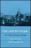 ONE HALF THE PEOPLE by Anne Firor Scott