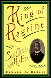 King of Ragtime by Edward A. Berlin