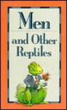 Men and Other Reptiles
