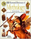 Illustrated Dictionary of Mythology by Philip Wilkinson