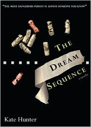 The Dream Sequence by Kate Hunter
