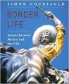 Border Life: Travels Between Mexico and the USA