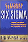 Customer Centered Six SIGMA: Linking Customers, Process Improvement, and Financial Results