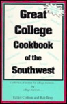 Great College Cookbook of the Southwest: A Collection of Great Recipes for College Students