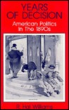 Years of Decision: American Politics in the 1890's