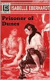Prisoner of Dunes by Isabelle Eberhardt