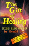 The Gift of Healing: How to Receive and Use Your Natural Healing Powers