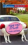 Out of Town Bride by Kara Lennox