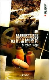 Los Manuscritos Del Mar Muerto/ the Dead Sea Scrolls: Su Descubrimiento, Origen, Significado E Interpretacion / It's Discovery, Origin, Significance and ... Biblioteca / Jesus of Nazareth Library)