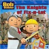 The Knights of Fix-a-Lot (Bob the Builder (8x8))